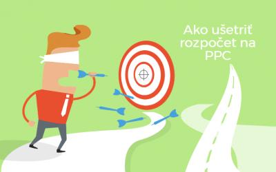 Ako ušetriť rozpočet na PPC reklamu použitím negatívnych kľúčových slov