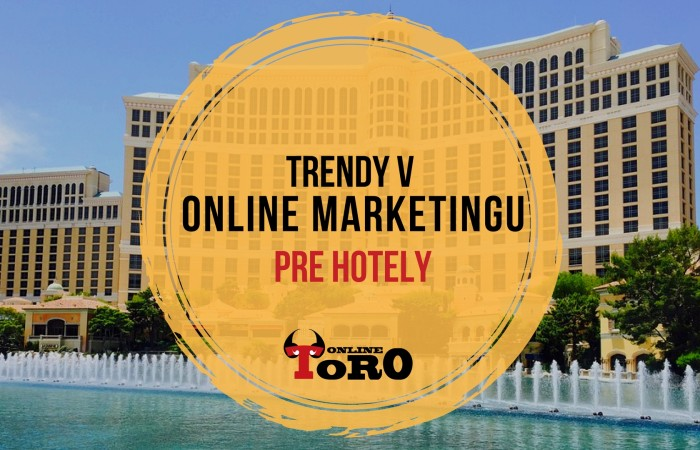 Trendy v online marketingu pre hotely